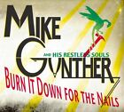 Mike Gunther & His Restless Souls - Burn It Down for the Nails (2006)  CD  NEW