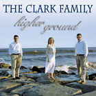 The Clark Family: Higher Ground (CD) Usually ships in 12 hours!!!