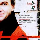 Benjamin Dale: Piano Sonata in D Minor / William Hurlstone: iano Sonata in F Min