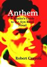 NEW Anthem A Readers Guide to the Ayn Rand Novel by Robert Crayola