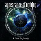 APPEARANCE OF NOTHING - A NEW BEGINNING  CD NEW+