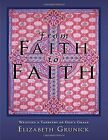 NEW From Faith to Faith Weaving a Tapestry of Gods Grace by Elizabeth Grunick