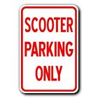SCOOTER PARKING ONLY - 12x18 Metal Sign