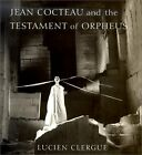 USED GD Jean Cocteau and The Testament of Orpheus by Lucien Clergue