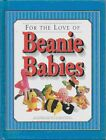 USED (VG) For the Love of Beanie Babies by Denise Oneal