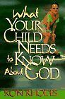 USED GD What Your Child Needs to Know About God by Ron Rhodes