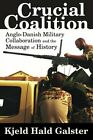 USED LN Crucial Coalition Anglo Danish Military Collaboration and the Message