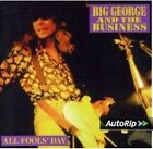 BIG GEORGE & THE BUSINESS - ALL FOOLS DAY  CD NEW+