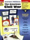 USED VG History Pockets The American Civil War by Evan Moor