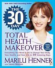 USED GD The 30 Day Total Health Makeover Everything You Need to Do to Change