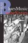 USED VG Blues Music in the Sixties A Story in Black and White by Dr Ulrich A