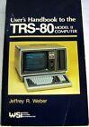 USED (GD) User's Handbook to the Trs-80 Model II Computer by Jeffrey R. Weber