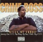 New: CRIME BOSS- Still at Large CASSETTE