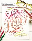 Sweeter Than Honey: A Coloring Book to Nourish Your Soul by Lindsay Sherbondy