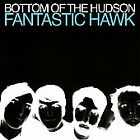 Fantastic Hawk 2007 by Bottom of the Hudson - Disc Only No Case