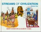 Streams of Civilization Earliest Times to the Discovery of the New World Vol 1