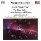 Paul Moravec: The Time Gallery; Protean Fantasy; Ariel Fanstasy, New Music