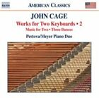 Cage: Works for Two Keyboards, Vol. 2, New Music