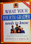 What Your Fourth Grader Needs To Know Revised Edition by E D Hirsch Jr
