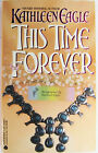 This Time Forever KATHLEEN EAGLE Autographed Signed Native American Romance