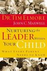 Nurturing the Leader Within Your Child What Every Parent Needs to Know