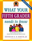 Core Knowledge What Your Fifth Grader Needs to Know  Fundamentals of a Good