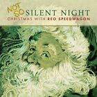 REO SPEEDWAGON - NOT SO SILENT NIGHT: CHRISTMAS WITH REO SPEEDWAGON   CD NEW+