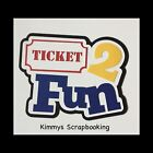Ticket To Fun Scrapbook Title Premade Paper Piece