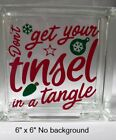 Dont get your tinsel in a tangle Christmas decal sticker for 8 glass block