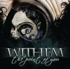 WITHEM - THE POINT OF YOU   CD NEW+