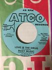 Roxy Music promo 45 rpm record Love Is The Drug