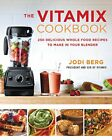 Vitamix Cookbook 250 Delicious Whole Food Recipes to Make in Your Blender Books