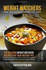 Weight Watchers Instant Pot Cookbook The Delicious Weight Watchers Recipes For