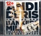 ANDI DERIS AND THE BAD BANKERS Million Dollar Haircuts On Ten Cent Heads CD 2013