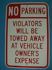 "NO PARKING SIGN 12""X18"" VEHICLE TOWED OWNERS EXP TOW AWAY ZONE ALUMINUM USA MADE"