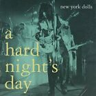 THE NEW YORK DOLLS - A HARD NIGHT'S DAY   CD NEW+