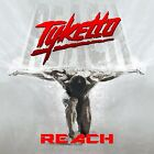 TYKETTO - REACH   CD NEW+