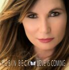 ROBIN BECK - LOVE IS COMING   CD NEW+
