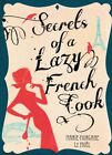 MARIE-MORGANE LE MOEL Secrets Of A Lazy French Cook 2012 SC Book