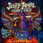 JIZZY PEARL OF LOVE/HATE - ALL YOU NEED IS SOUL   CD NEW+