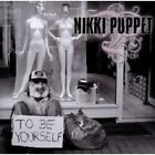 NIKKI PUPPET - TO BE YOURSELF  CD NEW+
