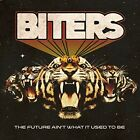 BITERS - THE FUTURE AIN'T WHAT IT USED TO BE   CD NEW+