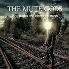 THE MUTE GODS - TARDIGRADES WILL INHERIT THE EARTH   CD NEW+