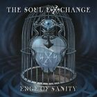 THE SOUL EXCHANGE - EDGE OF SANITY   CD NEW+