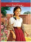 Meet Josefina: An Amercian Girl (American Girl Collection)