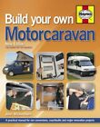 Build Your Own Motorcaravan 2nd Edition A practical manual for v
