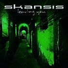 SKANSIS - LEAVING YOU  CD NEW+