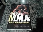 2008 TOTAL MMA Inside Ultimate Fighting Jonathan Snowden ECW Press Paperback