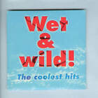 Maxi-CD - Wet & Wild - The Coolest Hits