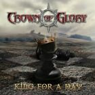 CROWN OF GLORY - KING FOR A DAY  CD NEW+
